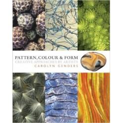 PATTERN, COLOUR & FORM - CAROLYN GENDERS